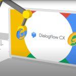 Phản hồi khách hàng nhanh và chính xác hơn với Dialogflow CX
